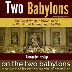 on the two babylons: a review of its critics by christine miller | a little perspective