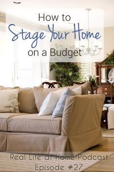 How to Stage Your Home on a Budget {Podcast Episode How to Stage Your Home on a Budget - Perfect for selling a house or just making it look more lovely and organized! Sell My House, Up House, Selling Your House, Real Estate Staging, Selling Real Estate, Home Staging Tips, Home Hacks, Home Buying, Decorating Your Home