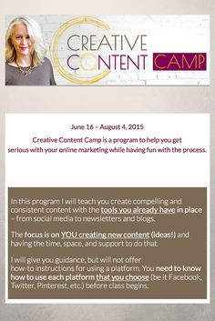 "Creative Content Camp by Alyson B. Stanfield of Art Biz Coach: ""By the end of class, you will have at least 100 fully-formed ideas for your blog, newsletter, and social media updates... Increase your visibility and remain top-of-mind to your followers."" Registration ends Monday, June 15."