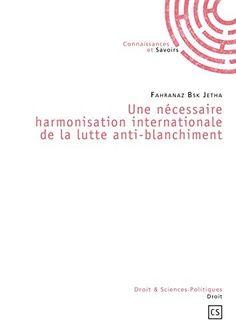 Télécharger Livre Une nécessaire harmonisation internationale de la lutte anti-blanchiment Ebook Kindle Epub PDF Gratuit