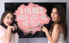 Eu e a Kauany Santos do blog Matéria Feminina viemos indicar para vocês 5 filmes super legais e que estão disponíveis na Netflix!