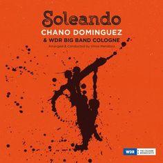 "CHANO DOMINGUEZ & WDR BIG BAND COLOGNE : "" Soleando "" ( jazzline / socadisc ) personnel: chano dominguez (p), daniel navarro, israel suarez "" el pirana"" (perc), blas cordoba (voc), WDR big band, vince mendoza (arr,dir) http://www.qobuz.com/fr-fr/album/soleando-chano-dominguez-wdr-big-band-cologne/5055551770235"