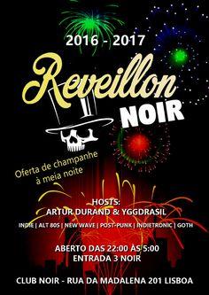 REVEILLON NOIR - Festa de Passagem de Ano Sábado 31 de Dezembro  Evento: https://www.facebook.com/events/1576927852324693/ Hosts: Artur Durand & Yggdrasil Indie, Alt 80s, New Wave, Post-punk, Indietronic, Goth Entrada 3 Noir Aberto das 22 às 5