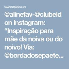 """@alinefav-@clubeid on Instagram: """"Inspiração para mãe da noiva ou do noivo! Via: @bordadosepaetes ig top com os vestidos mais bafos ❤️❤️ Amo @bordadosepaetes"""""""