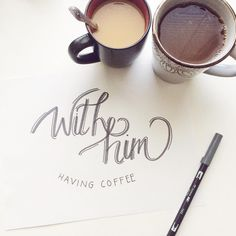 With him, having coffee / Hand Lettering / Coffee / Emerald Lettering  www.emeraldlettering.com