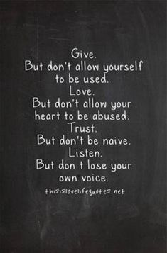 Give. Love. Trust. Listen.