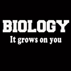 Biology It Grows On You Funny Humor  Tshirt by JeylaFashions, $11.49