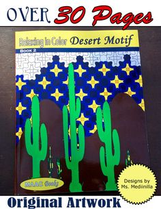 Relax in Color with these Desert Motif coloring book. The stress will fade when you relax with this Desert Motif Coloring Book. Yes, coloring books are now for adults.