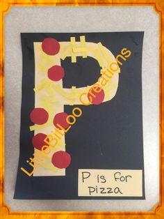 P is for pizza! Preschool letter of the week. Art. Fun. The letter p.