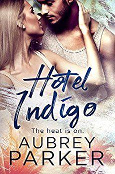 Hotel Indigo by [Parker, Aubrey]