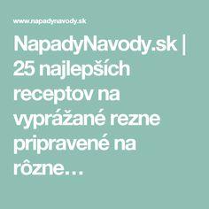 NapadyNavody.sk | 25 najlepších receptov na vyprážané rezne pripravené na rôzne…
