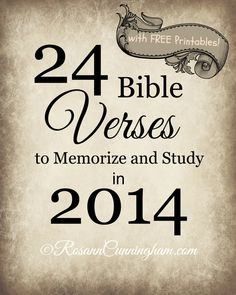 24 Bible Verses to Memorize and Study in 2014 -- with Free Printables too! - Rosann Cunningham