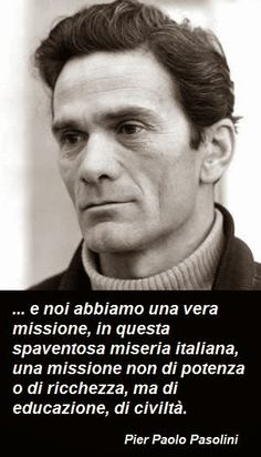 And that goes double for here and now! Quotes Thoughts, Words Quotes, Me Quotes, Pier Paolo Pasolini, Cogito Ergo Sum, Daily Mood, Inspired Learning, Italian Quotes, Important People