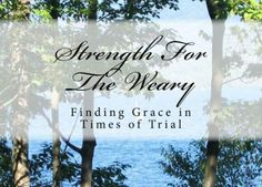 """Our Latest Book, """"Strength For The Weary""""  Simple, practical, prayerful.  Browse all New Way Today Books here http://www.amazon.com/New-Way-Today/e/B00CQBFO0W/?ref=dp_byline_cont_pop_book_1  www.newwaytoday.net"""