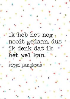 Quote van Pippi Langkous, verkrijgbaar als poster op mijn website. Tap the link to check out fidgets and sensory toys! The Words, Cool Words, Happy Quotes, Best Quotes, Mantra, Words Quotes, Sayings, Einstein, School Quotes