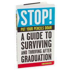 The new grad will find useful information on how to survive and thrive after graduation in this funny book. Things like how to operate a washing machine and dealing with roommates are just a couple of the topics covered.