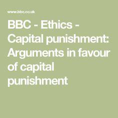 BBC - Ethics - Capital punishment: Arguments in favour of capital punishment
