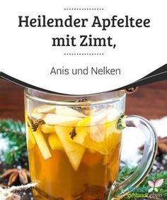 Heilender Apfeltee mit Zimt, Anis und Nelken Ein #Tee ist eine #ausgezeichnete #Möglichkeit, den Körper mit Flüssigkeit zu versorgen und außerdem heilende Wirkstoffe einzunhemen je nach den #Heilkräutern, die dazu verwendet werden. #NatürlicheHeilmittel