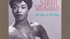 Sarah Vaughan - It's You Or No One (1953) Jazz Music, Singing, Jazz