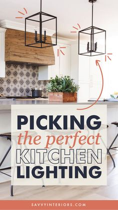 How to Pick the Perfect Kitchen Lighting for your Kitchen Remodel from top-rated San Diego based Interior Design and Remodel Firm Savvy Interiors Kitchen Island Lighting, Kitchen Lighting Fixtures, Light Fixtures, Spanish Modern, Metal Lanterns, Childproofing, Cheap Home Decor, Rustic Decor, Kitchen Remodel