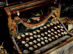 Rusted typewriter -- may no longer be able to print the letters, but, it remembers all the messages of love, hope, humor, grief, enlightenment, tenderness and forlornment that ever struck key through inked ribbon, onto paper.