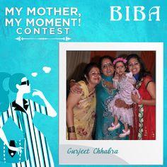 Gurjeet Chhabra #MyMotherMyMoment #Contest