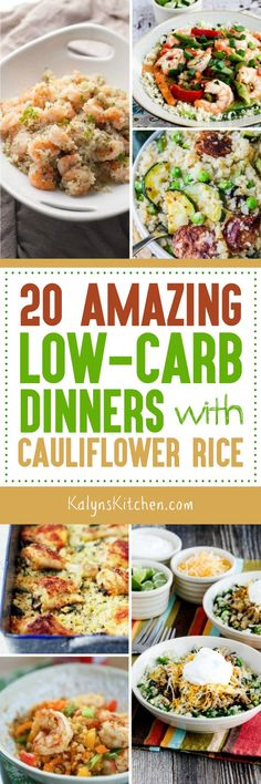 Cauliflower Rice is such an amazing versatile ingredient when you're trying to limit carbs, and here are 20 Amazing Low-Carb Dinners with Cauliflower Rice from food bloggers! [found on KalynsKitchen.com] #CauliflowerRice #CauliflowerRiceDinners #LowCarbDinners