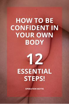 If you are wondering how to be confident with your body, there are 12 effective steps you can take! Don't just rely on body confidence quotes, here are the best how to be confident with your body tips you'll ever need! #bodyconfidence # inspirational #confidence