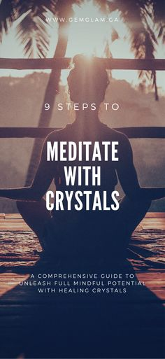 9 Steps to Meditate w/Healing Crystals