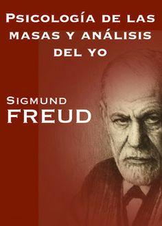 2... Psicología de las masas y análisis de yo. Sigmund Freud. http://psicoletra.blogspot.com.es/2012/05/sobre-la-psicologia-de-las-masas.html