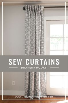 Instructions on how to sew and hang curtains using drapery hooks instead of traditional grommets, tabs or pole pockets.