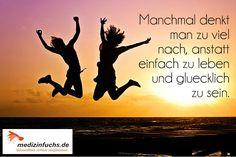 In der Tat! Ihr müsst Euch nicht immer unnötig Gedanken machen, sondern auch mal das Leben genießen ☀! #Freude #Glück #Harmonie #Spaß #Fun #Sonne #Sommer #Gesundheit #Medikamente #medizinfuchs #Preisvergleich
