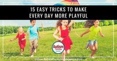 15 Easy Tricks to Make Everyday More Playful - Autism Parenting Magazine