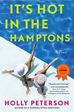 """""""From the author of the summer hit It Happens in The Hamptons comes an unforgettable new novel about the women who live and love in the Hamptons."""""""