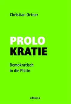 Christian Ortners neues Buch Prolokratie Christian, New Books, Authors, Book, Christians