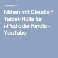 Nähen mit Claudia * Tablet-Hülle für i-Pad oder Kindle - YouTube