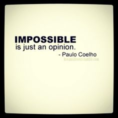 writer, paulo coelho, real, quotes, sayings, impossible, opinion