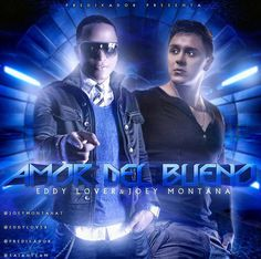 Eddy Lover Ft. Joey Montana #New #Music Amor Del Bueno""