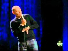 Bill Burr on women being a-holes. And even as a woman I totally agree.