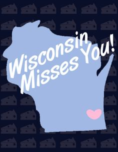 And I miss Wisconsin!