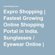 Expro Shopping | Fastest Growing Online Shopping Portal in India. Sunglasses / Eyewear Online | Expro Shopping a fastest growing…