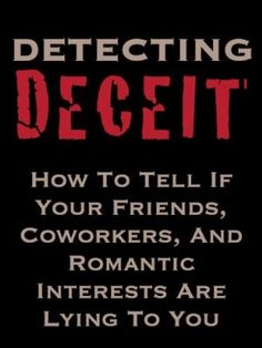 Free download for 28 February 2013 : Detecting Deceit: How To Tell If Your Friends, Coworkers, And Romantic Interests Are Lying To You by Brian Night  This book will teach you:How Private Investigators spot liars How spotting lies can help your personal and proffesional lifeVerbal techniques to find out if someone is lyingHow to read body language and non-verbal communicationHow the direction of a person's eyes can indicate lyingHow to read facial expressions Bodyguard Services, Emotion Recognition, Become A Private Investigator, How To Find Out, How To Become, 28 February, How To Read People, Lie To Me, Narcissistic Abuse
