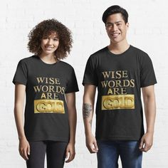 """Wise Words are Gold for Gold Lover, #copy #copywriting #copywriter #marketing #marketingdigital #instagram #love #print #follow #art #yourself #original #fashion #content #advertising #photography #digitalmarketing #empreendedorismo #digital #drawing #scan #watch #shoes #c #tekstschrijver #m #bhfyp #werbetechnik #design #kogler #o #instagood #style #branding #socialmedia #banner #contentmarketing #followf #sylhet #savage #bengalithings #bengaliaesthetics Elizabeth Bennet, Jane Austen, Mr. Darcy, Retro Vintage, Netflix, Unisex, Sport, My T Shirt, Birthday Shirts"