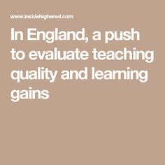 In England, a push to evaluate teaching quality and learning gains