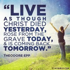 and live as if The Lord Jesus is coming back tomorrow. Faith Quotes, Words Quotes, Wise Words, Me Quotes, Great Quotes, Quotes To Live By, Inspirational Quotes, Ch Spurgeon, Jesus Is Coming