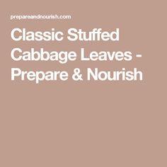 Classic Stuffed Cabbage Leaves - Prepare & Nourish