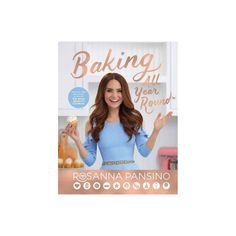 Baking All Year Round by Rosanna Pansino (Hardcover) Nerdy Nummies Cookbook, Shopkins Colouring Pages, All Year Round, Food Garnishes, Dairy Free Options, Youtube Stars, Book Themes, Birthday List