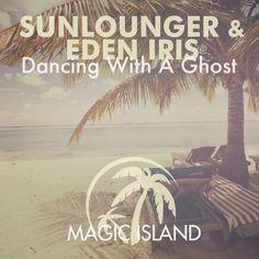 Sunlounger & Eden Iris - Dancing With A Ghost
