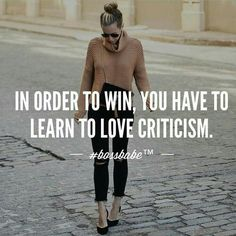 Every time you turn a blind eye to every criticism you receive about your business or yourself you are choosing to stay in the same position. The people who get results understand the gold left in every criticism they get. Instead of taking it personal th Motivacional Quotes, Woman Quotes, Girly Quotes, Brainy Quotes, Classy Quotes, Motivating Quotes, Strong Quotes, Boss Lady, Girl Boss