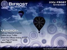 "JOIN The BIFROST 200K�GIVEAWAY! May 4, 2018 BiFrost Coin Edit ""JOIN The BIFROST 200K�GIVEAWAY!"" ANNOUNCING the BIFROST AIRDROP"